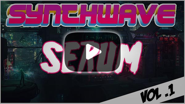 Synthwave for SERUM Vol .1 YouTube Preview