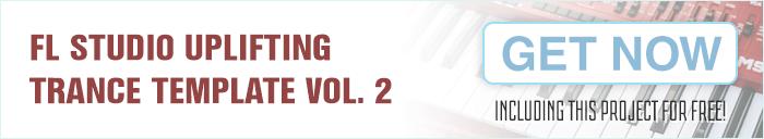 FL Studio Uplifting Trance Template Vol. 2 + Bonus FREE Vol. 1
