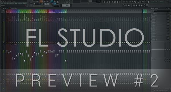 FL Studio Preview #2