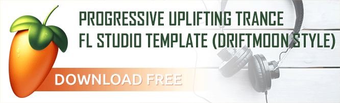 Download Progressive Uplifting Trance FL Studio Template (Driftmoon Style)
