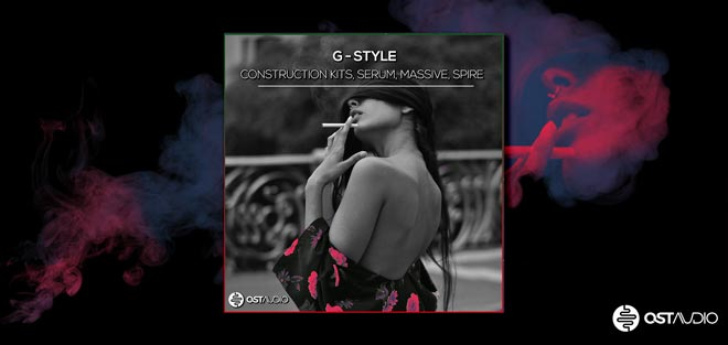 G-Style - Construction Kits - Massive, Serum & Spire Presets