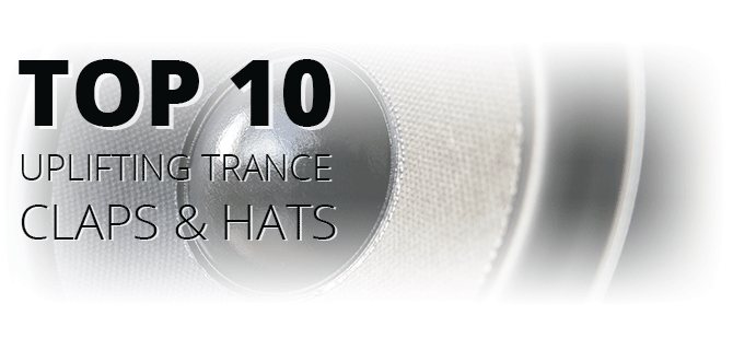 Top 10 Uplifting Trance Claps & Hats