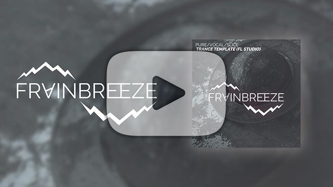 YOUTUBE - Frainbreeze - Trance Template - Pure Vocal Slice FL Studio 20 Template