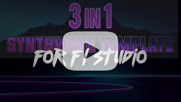 3 in 1 Synthwave FL Studio Templates Bundle YouTube Video Preview
